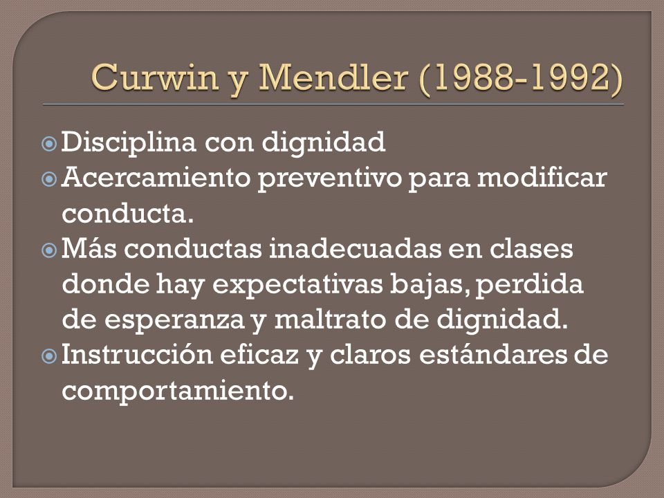 Curwin y Mendler (1988-1992) Disciplina con dignidad