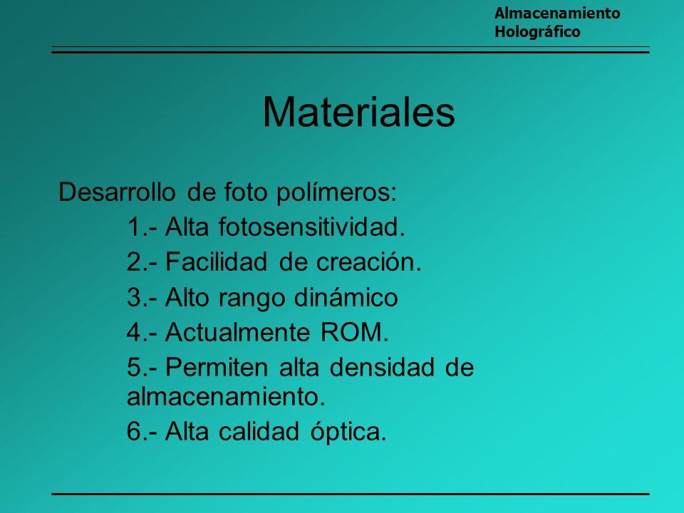 Materiales Desarrollo de foto polímeros: 1.- Alta fotosensitividad.