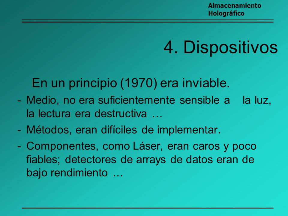 4. Dispositivos En un principio (1970) era inviable.