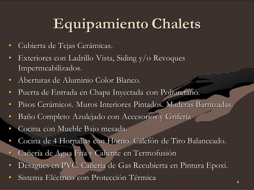 Equipamiento Chalets Cubierta de Tejas Cerámicas.