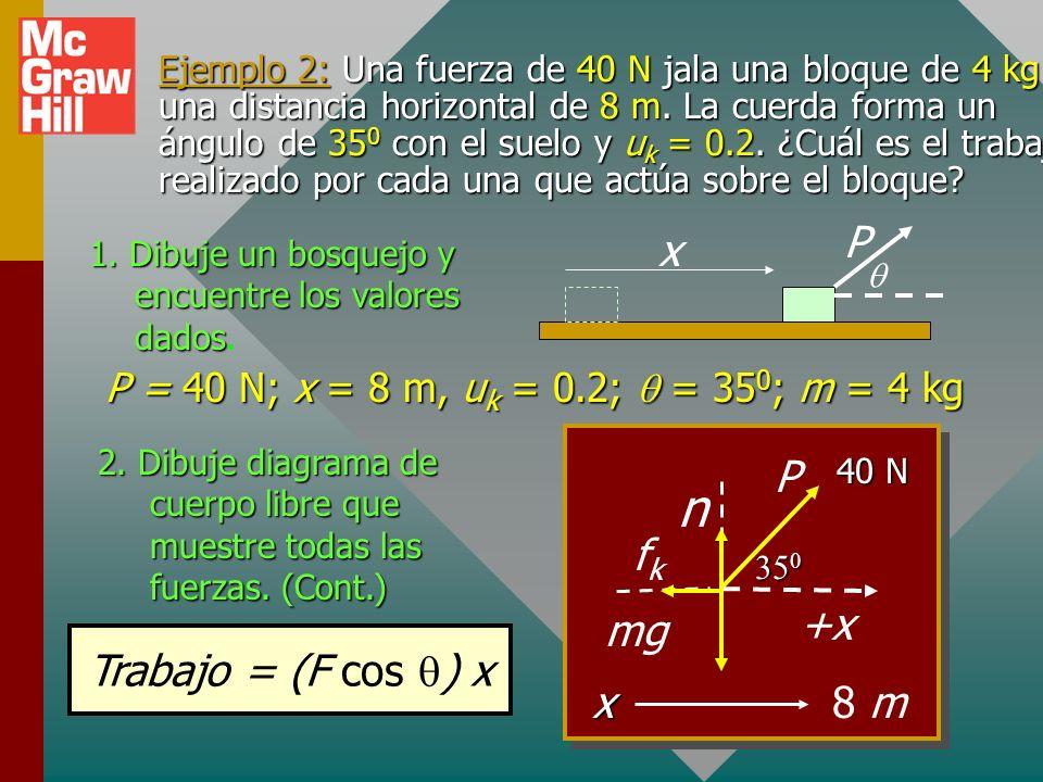 n x P +x x mg 8 m P fk Trabajo = (F cos ) x