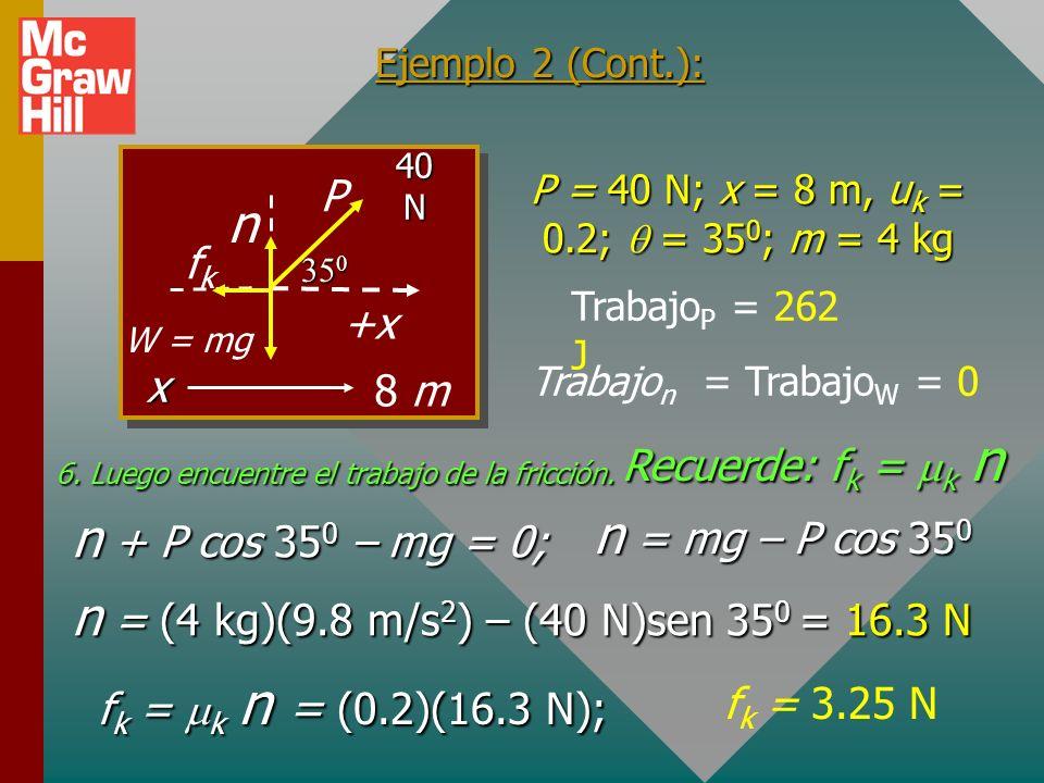 6. Luego encuentre el trabajo de la fricción.
