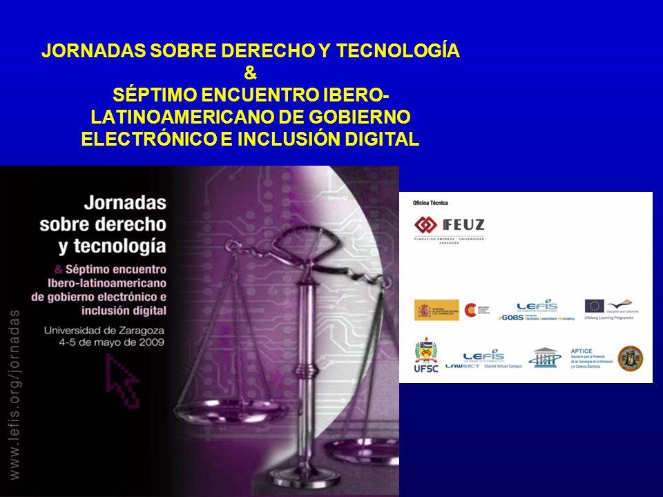 JORNADAS SOBRE DERECHO Y TECNOLOGÍA & SÉPTIMO ENCUENTRO IBERO-LATINOAMERICANO DE GOBIERNO ELECTRÓNICO E INCLUSIÓN DIGITAL