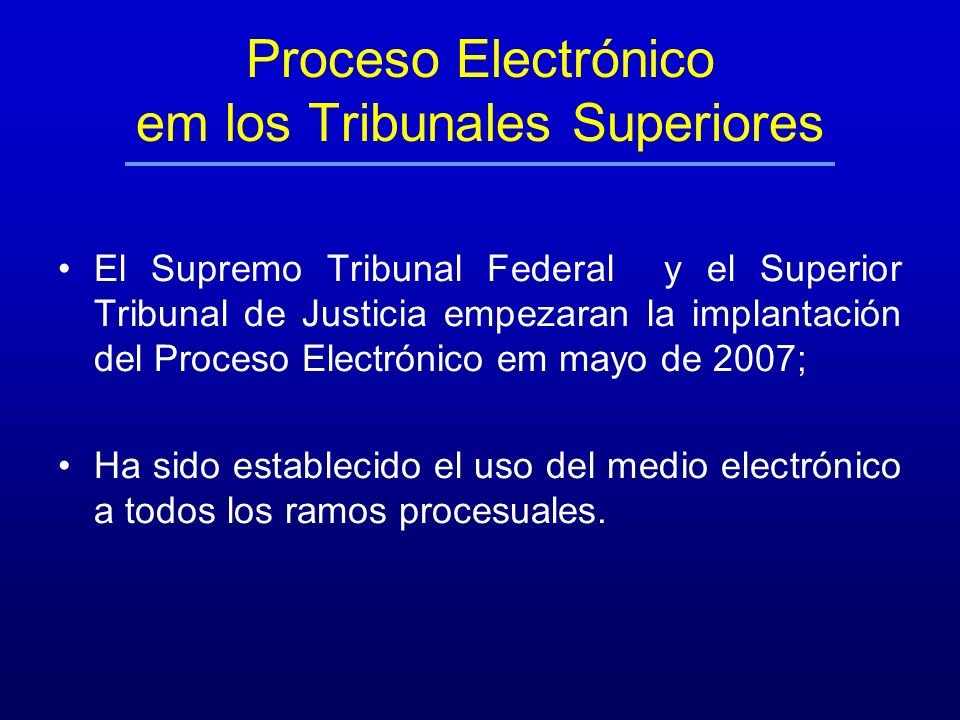 Proceso Electrónico em los Tribunales Superiores