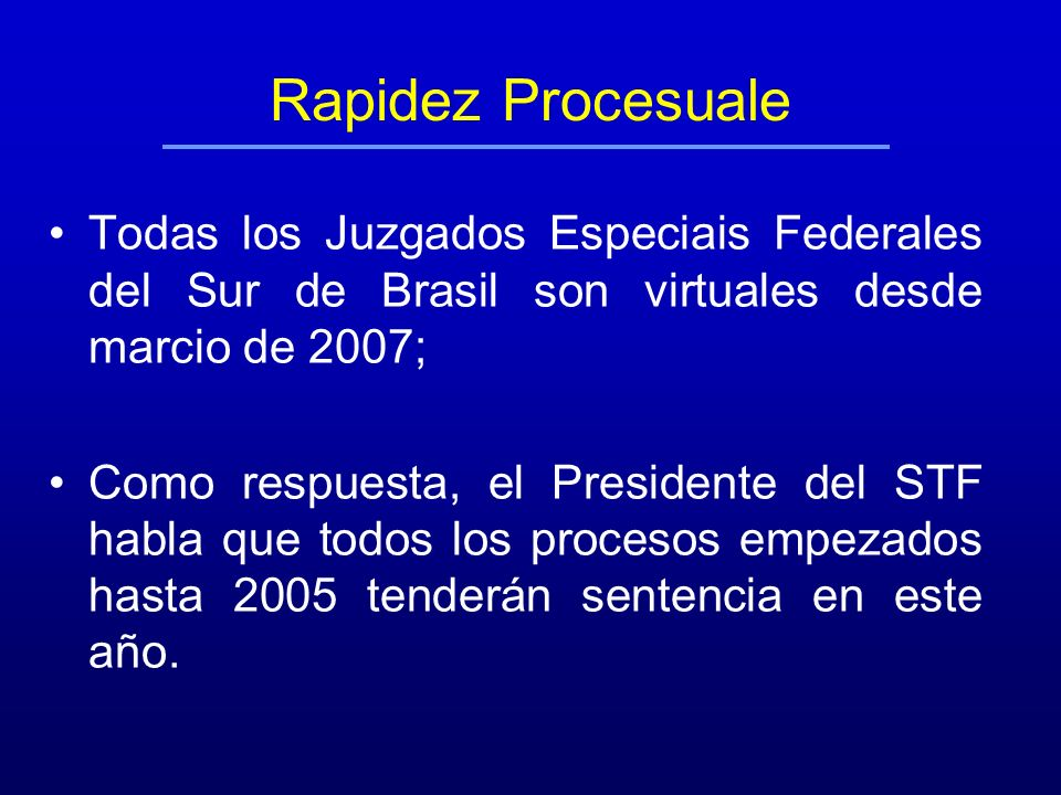 Rapidez Procesuale Todas los Juzgados Especiais Federales del Sur de Brasil son virtuales desde marcio de 2007;