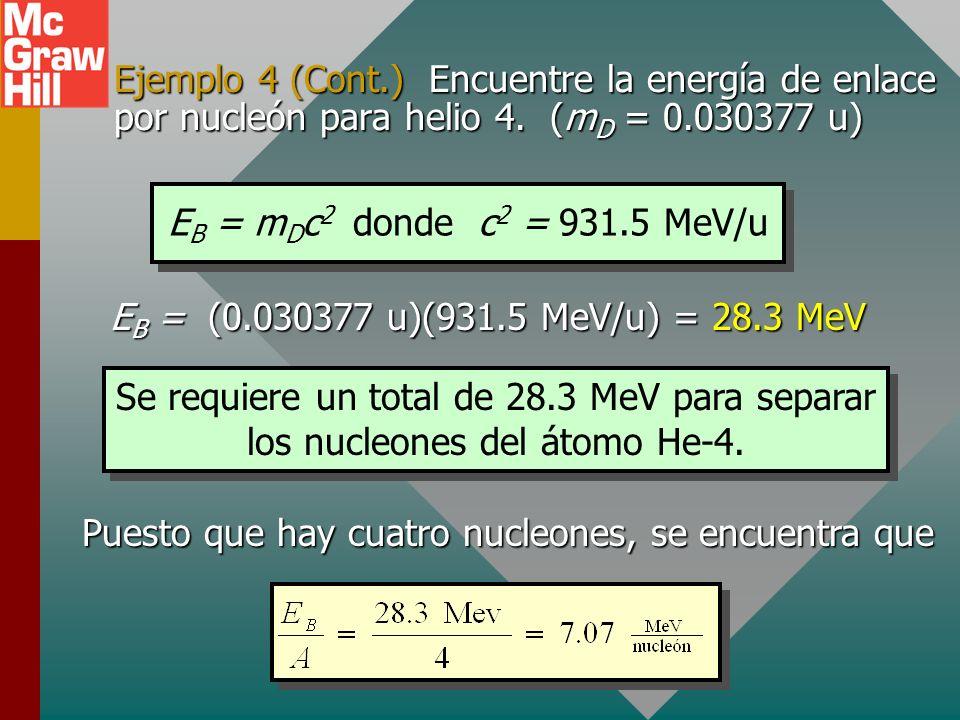 Puesto que hay cuatro nucleones, se encuentra que