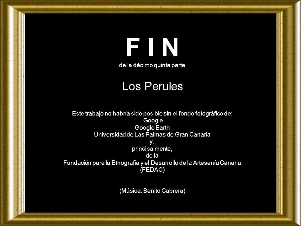 F I N Los Perules de la décimo quinta parte