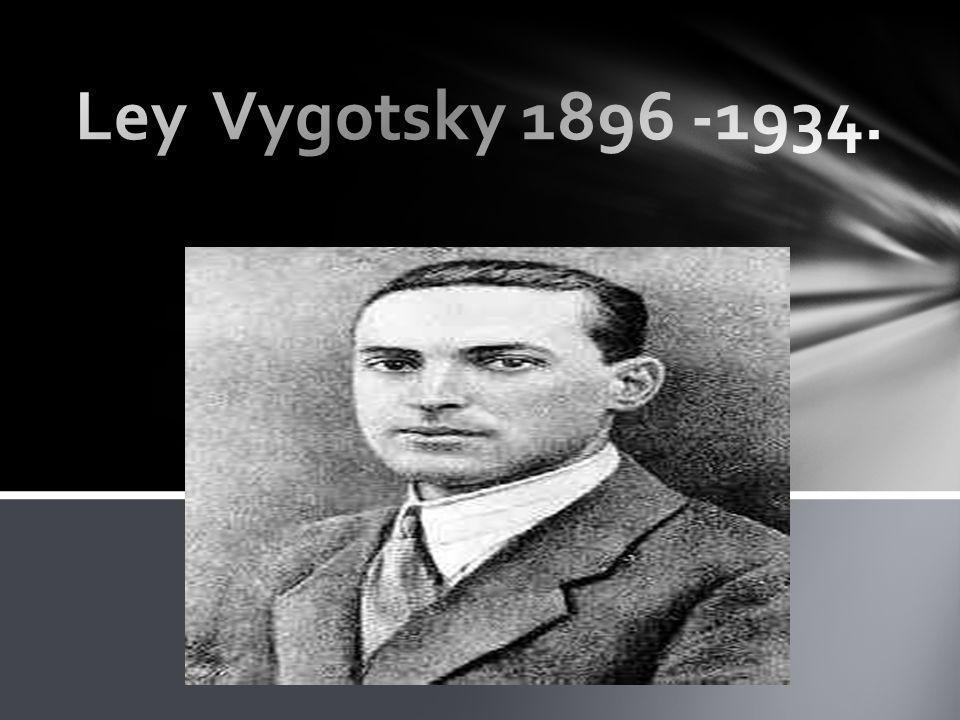 Ley Vygotsky 1896 -1934.