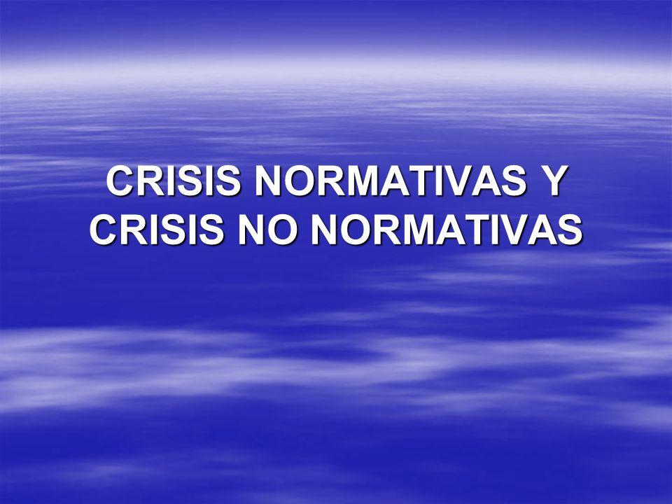 CRISIS NORMATIVAS Y CRISIS NO NORMATIVAS