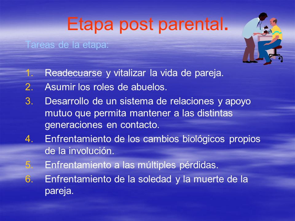 Etapa post parental. Tareas de la etapa: