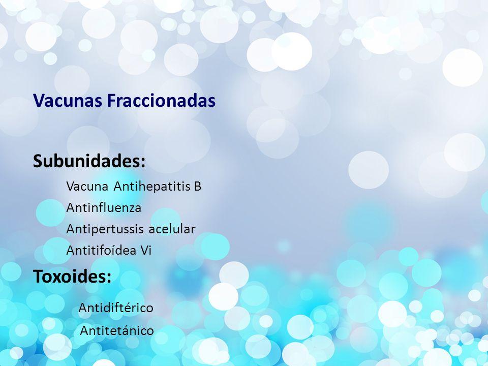Vacunas Fraccionadas Subunidades: Toxoides: Antidiftérico