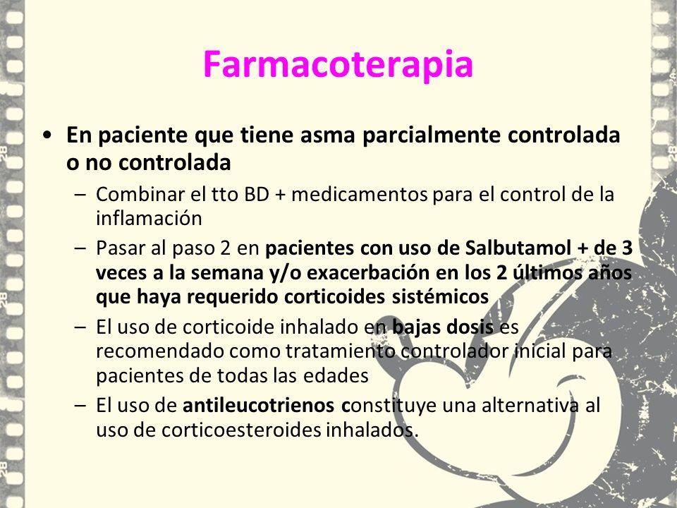 Farmacoterapia En paciente que tiene asma parcialmente controlada o no controlada.