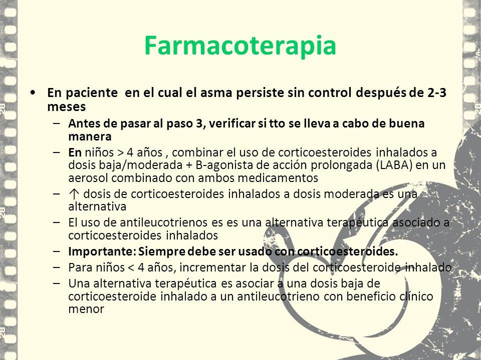 Farmacoterapia En paciente en el cual el asma persiste sin control después de 2-3 meses.