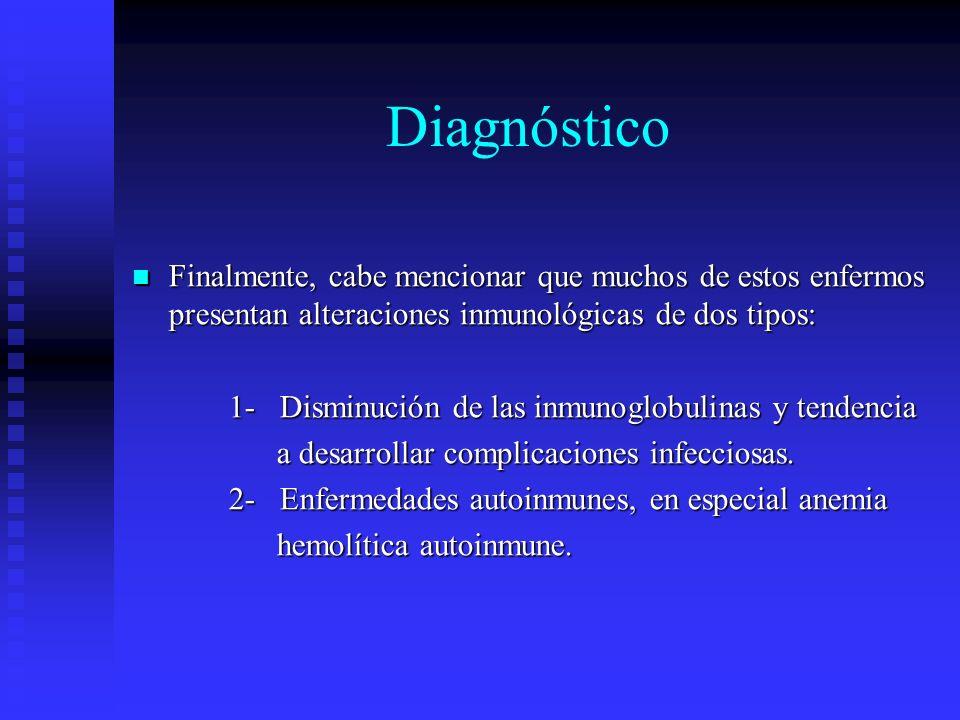 DiagnósticoFinalmente, cabe mencionar que muchos de estos enfermos presentan alteraciones inmunológicas de dos tipos: