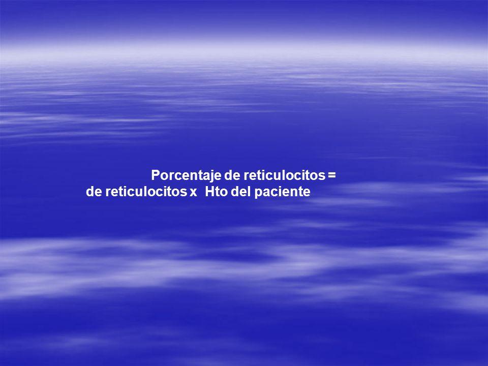 Porcentaje de reticulocitos =
