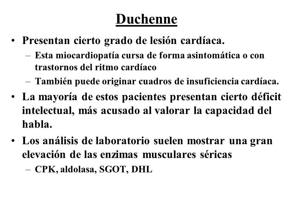 Duchenne Presentan cierto grado de lesión cardíaca.