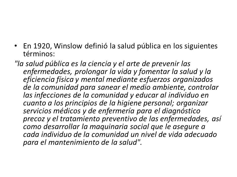 En 1920, Winslow definió la salud pública en los siguientes términos: