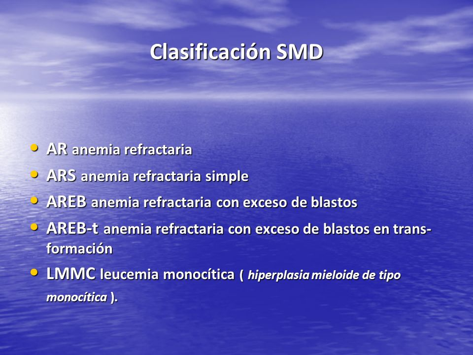 Clasificación SMD AR anemia refractaria ARS anemia refractaria simple
