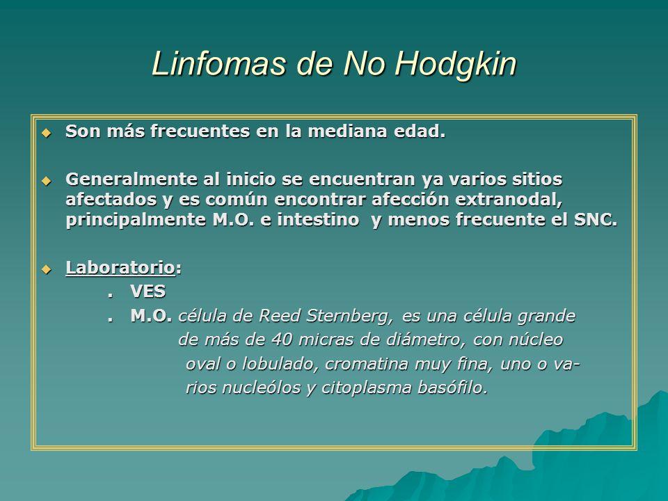 Linfomas de No Hodgkin Son más frecuentes en la mediana edad.
