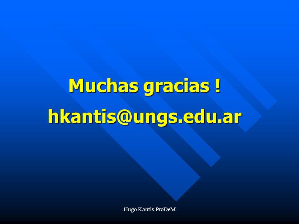 Muchas gracias ! hkantis@ungs.edu.ar