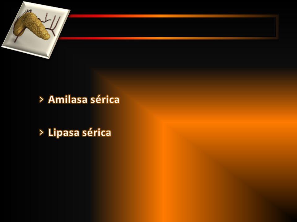 Amilasa sérica Lipasa sérica