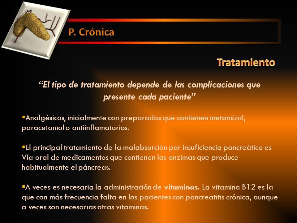 P. Crónica Tratamiento. El tipo de tratamiento depende de las complicaciones que presente cada paciente