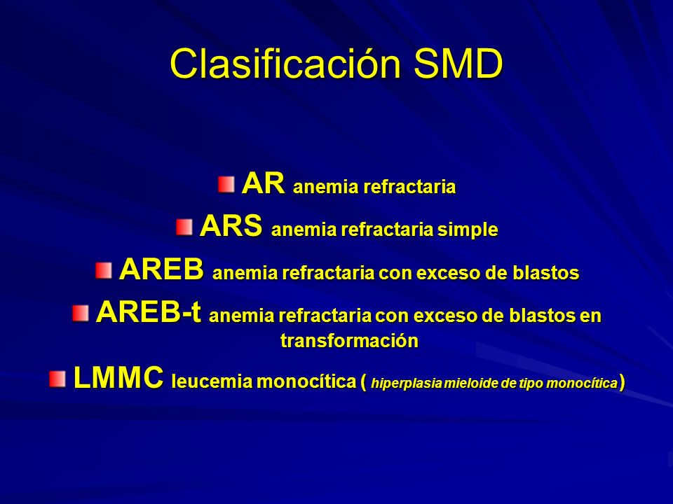Clasificación SMD AR anemia refractaria ARS anemia refractaria simple