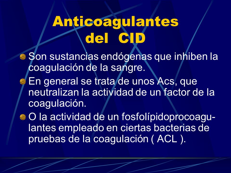 Anticoagulantes del CID