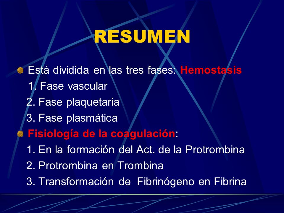 RESUMEN Está dividida en las tres fases: Hemostasis 1. Fase vascular