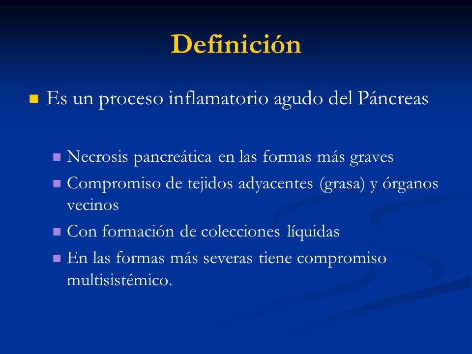 Definición Es un proceso inflamatorio agudo del Páncreas