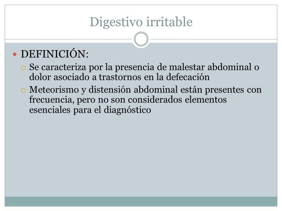 Digestivo irritable DEFINICIÓN:
