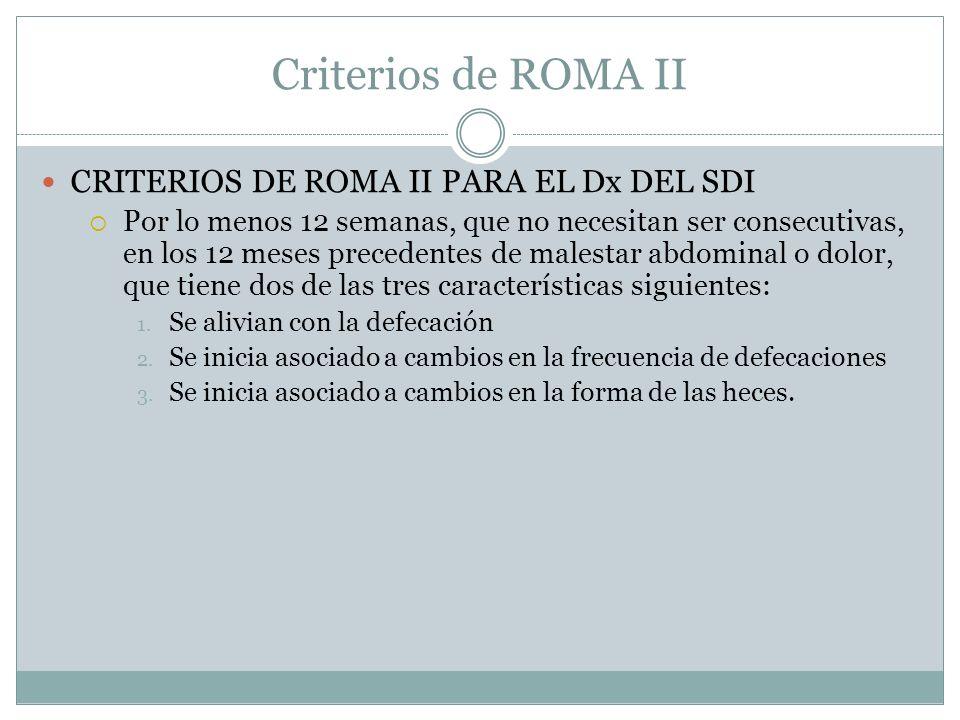 Criterios de ROMA II CRITERIOS DE ROMA II PARA EL Dx DEL SDI