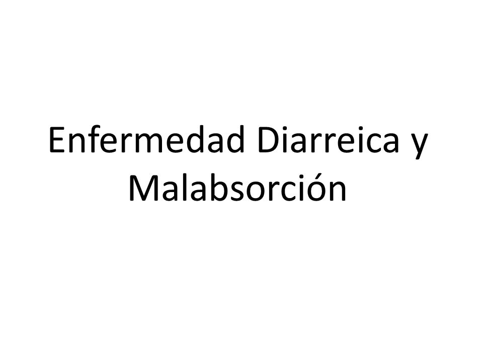 Enfermedad Diarreica y Malabsorción