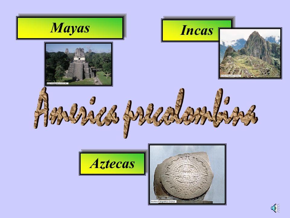 Mayas Incas America precolombina Aztecas