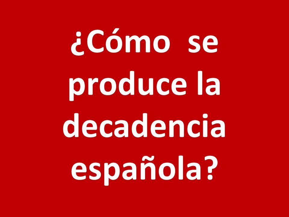 ¿Cómo se produce la decadencia española