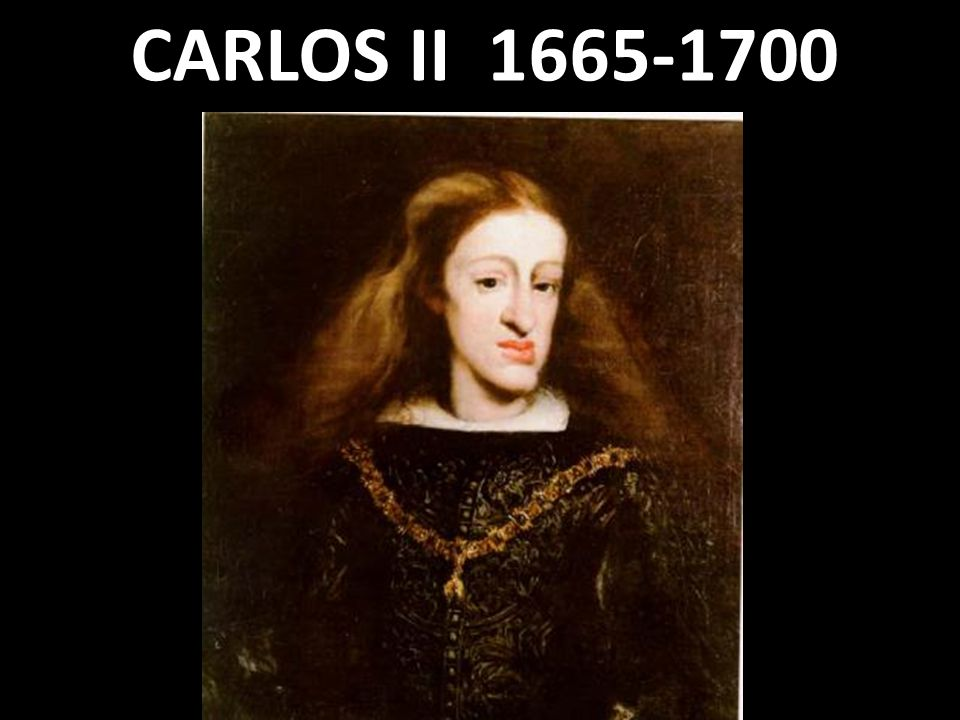 CARLOS II 1665-1700