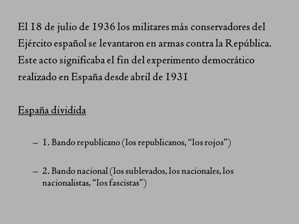 El 18 de julio de 1936 los militares más conservadores del