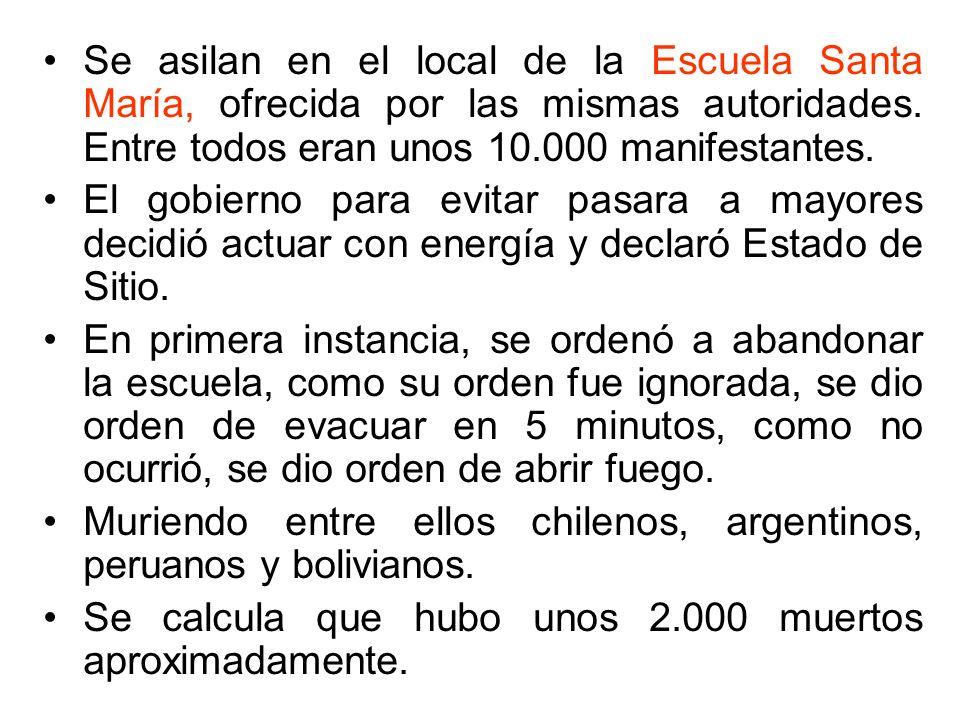 Se asilan en el local de la Escuela Santa María, ofrecida por las mismas autoridades. Entre todos eran unos 10.000 manifestantes.