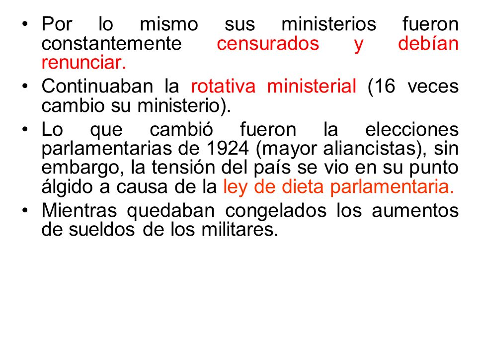 Por lo mismo sus ministerios fueron constantemente censurados y debían renunciar.