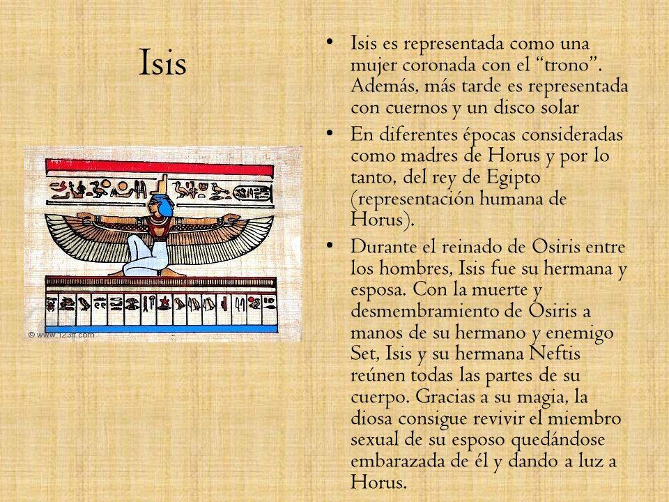 IsisIsis es representada como una mujer coronada con el trono . Además, más tarde es representada con cuernos y un disco solar.