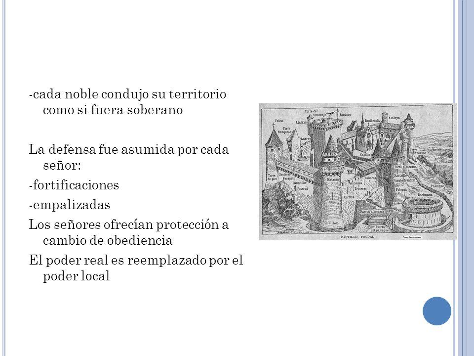 -cada noble condujo su territorio como si fuera soberano