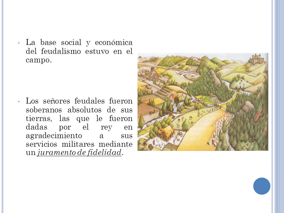 La base social y económica del feudalismo estuvo en el campo.