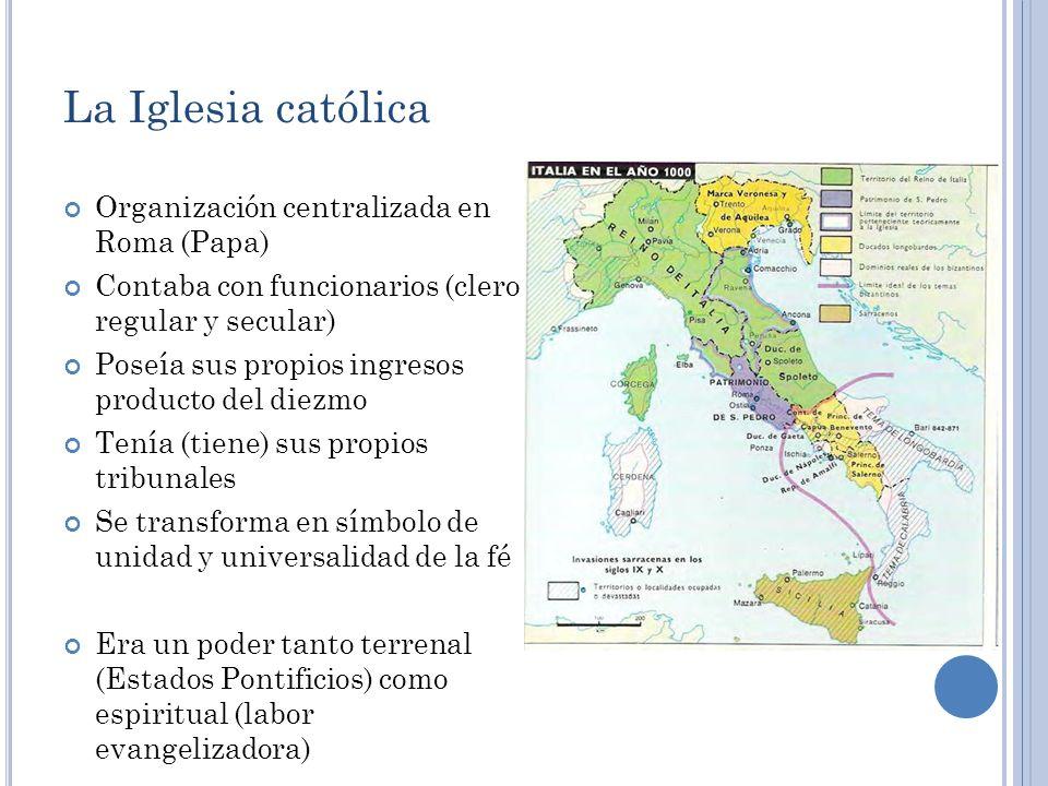 La Iglesia católica Organización centralizada en Roma (Papa)
