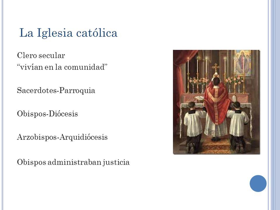 La Iglesia católica Clero secular vivían en la comunidad