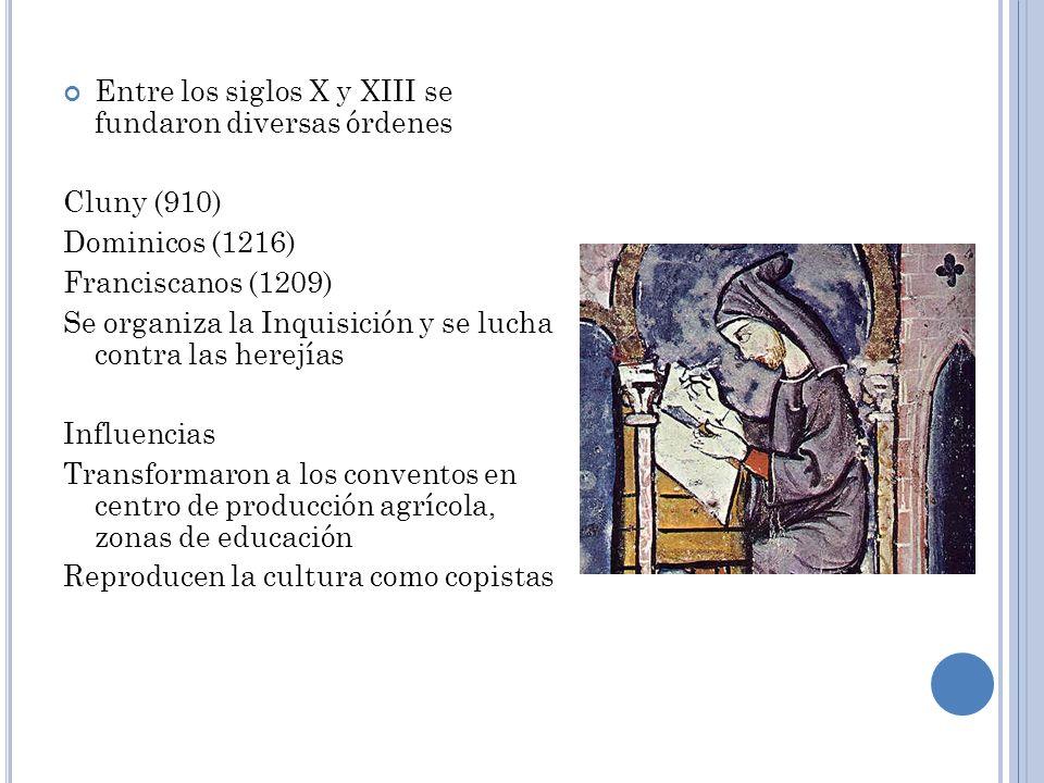 Entre los siglos X y XIII se fundaron diversas órdenes