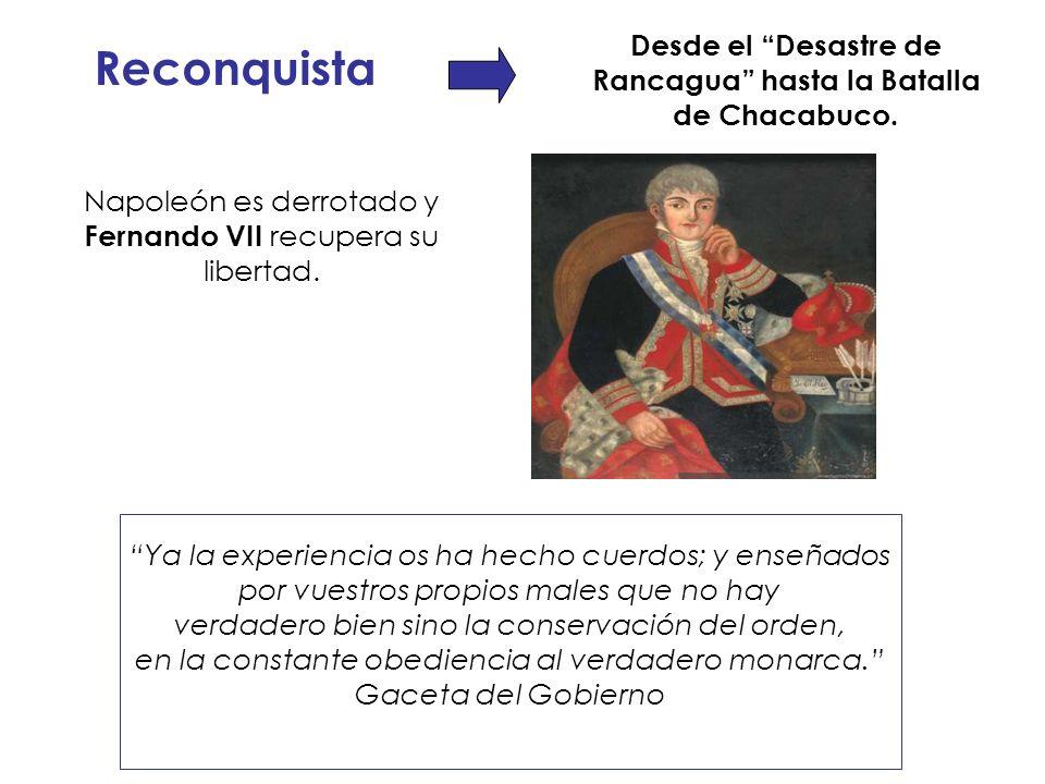 Desde el Desastre de Rancagua hasta la Batalla de Chacabuco.