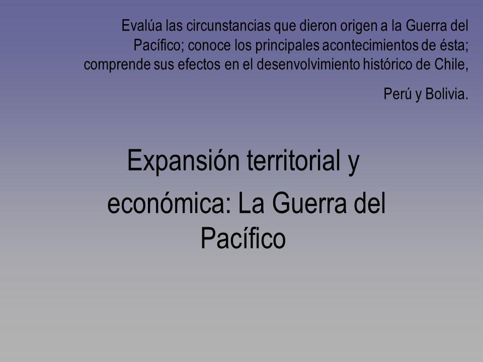 Expansión territorial y económica: La Guerra del Pacífico