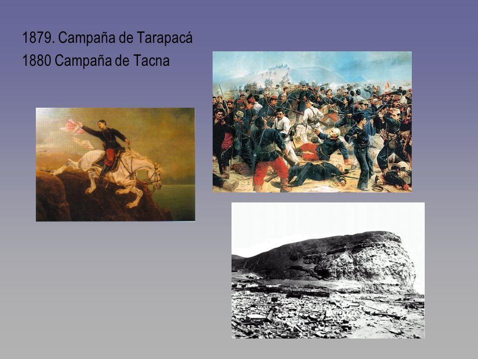 1879. Campaña de Tarapacá 1880 Campaña de Tacna