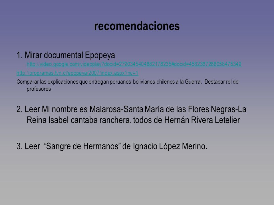 recomendaciones 1. Mirar documental Epopeya http://video.google.com/videoplay docid=2790345404882178235#docid=4582367288058475349.