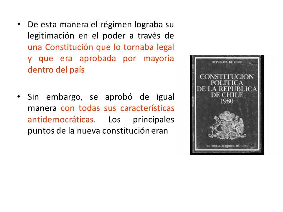 De esta manera el régimen lograba su legitimación en el poder a través de una Constitución que lo tornaba legal y que era aprobada por mayoría dentro del país